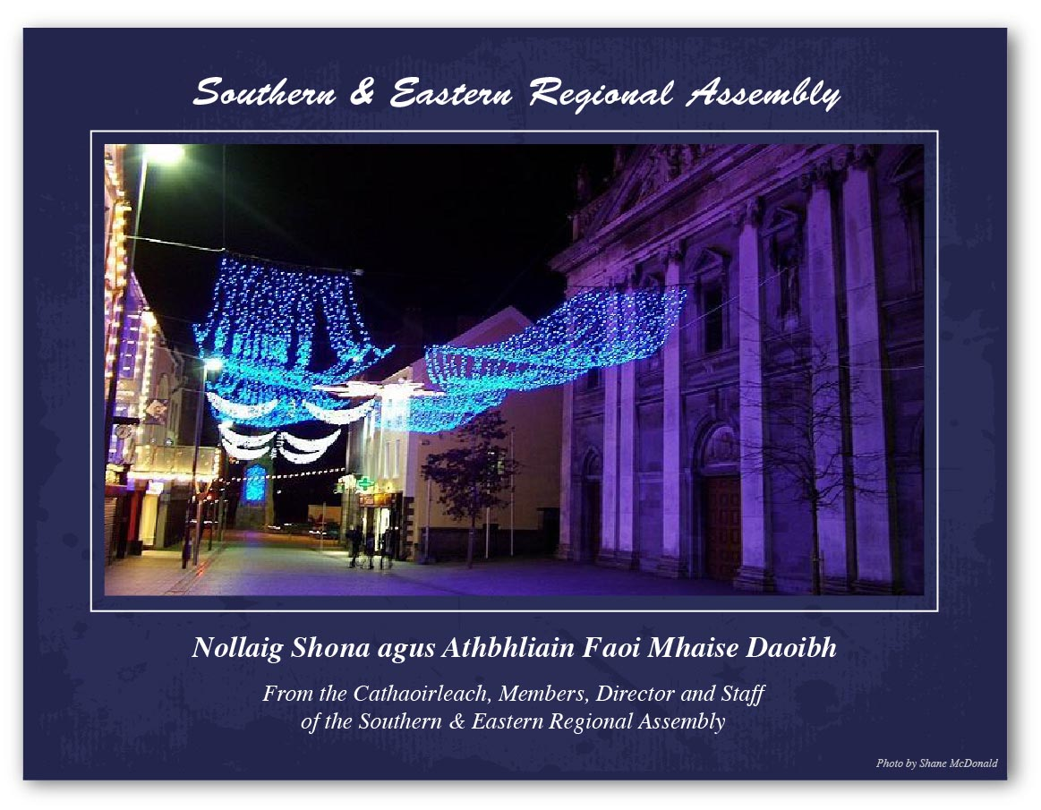 Happy Christmas and best wishes for 2014 from the Members and staff of the Southern and Eastern Regional Assembly